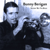Bunny Berigan - Nothin' but the Blues