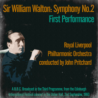 Royal Liverpool Philharmonic Orchestra - Sir William Walton: Symphony No. 2, First Performance - Royal Liverpool Philharmonic Orchestra Conducted by John Pritchard