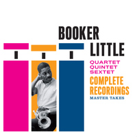 Booker Little - Booker Little Quartet/Quintet/Sextet Complete Recordings. Master Takes