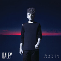 Daley - Days & Nights