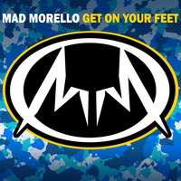 Mad Morello - Get On Your Feet
