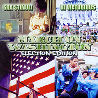 Sha Stimuli - March on Washington (Election Edition) (Explicit)