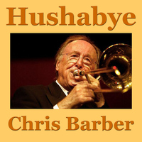 Chris Barber - Hushabye