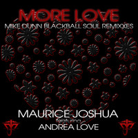 Maurice Joshua - More Love - Mike Dunn Remixes