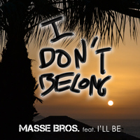 Masse Bros - I Don't Belong