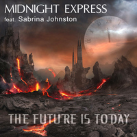 Midnight Express feat. Sabrina Johnston - The Future Is Today