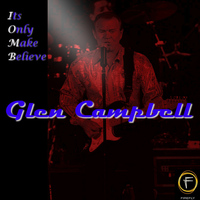 Glen Campbell - Its Only Make Believe