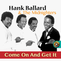 Hank Ballard & The Midnighters - Come on and Get It