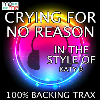 100% Backing Trax - Crying For No Reason (Originally Performed by Katy B) (Karaoke Versions)