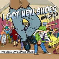 The Albion Dance Band - I Got New Shoes Revisited