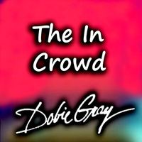 Dobie Gray - The In Crowd (Rerecorded Version)