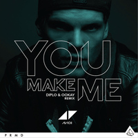 Avicii - You Make Me (Diplo & Ookay Remix)