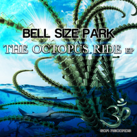 Bell Size Park - The Octopus Ride EP