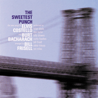 Elvis Costello - The Sweetest Punch - The New Songs of Elvis Costello & Burt Bacharach