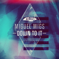 Miguel Migs - Down to It - Single