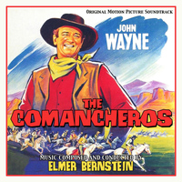 Elmer Bernstein - The Commancheros (Original Motion Picture Soundtrack)