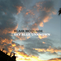 Blair McQuade - Sky Blue Unknown
