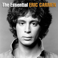 Eric Carmen - The Essential