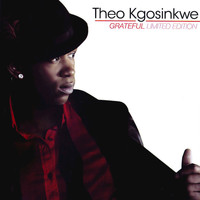 Theo Kgosinkwe - Grateful (Limited Edition)