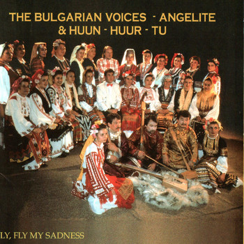 The Bulgarian Voices - Fly, Fly My Sadness