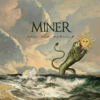 Miner - Into the Morning