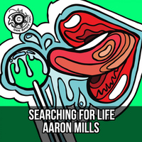 Aaron Mills - Searching for Life
