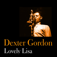 Dexter Gordon - Lovely Lisa