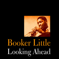 Booker Little - Looking Ahead