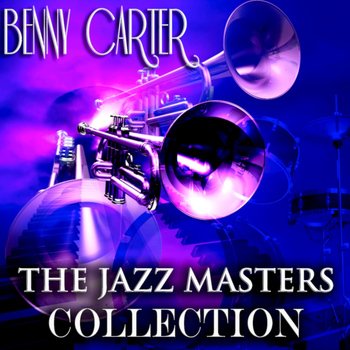 Benny Carter - The Jazz Masters Collection