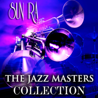 Sun Ra - The Jazz Masters Collection