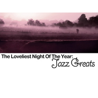 Various Artists - The Loveliest Night of the Year: Jazz Greats