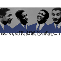 The Mills Brothers - It Can Only Be the Mills Brothers, Vol. 1