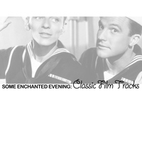 Various Artists - Some Enchanted Evening: Classic Film Tracks