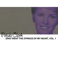 Petula Clark - Zing! Went the Strings of My Heart, Vol. 1