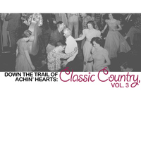 Various Artists - Down the Trail of Achin' Hearts: Classic Country, Vol. 3