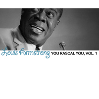 Louis Armstrong - You Rascal You, Vol. 1