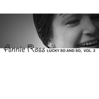Annie Ross - Lucky so and so, Vol. 2