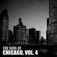 Various Artists - The Soul of Chicago, Vol. 4