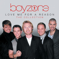 Boyzone - Love Me For A Reason: The Collection