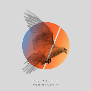 Prides - The Seeds You Sow EP