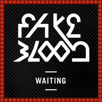 Fake Blood - Waiting