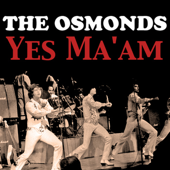 The Osmonds - Yes Ma'am