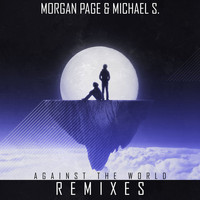 Morgan Page & Michael S. - Against the World Remixes