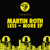 Martin Roth - Less = More EP