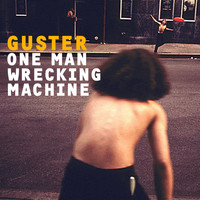 Guster - One Man Wrecking Machine EP (Explicit)