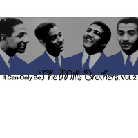 The Mills Brothers - It Can Only Be the Mills Brothers, Vol. 2