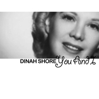 Dinah Shore - You and I