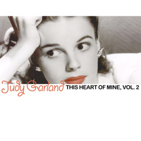 Judy Garland - This Heart of Mine, Vol. 2
