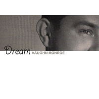 Vaughn Monroe - Dream