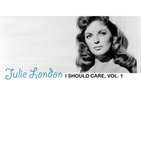Julie London - I Should Care, Vol. 1